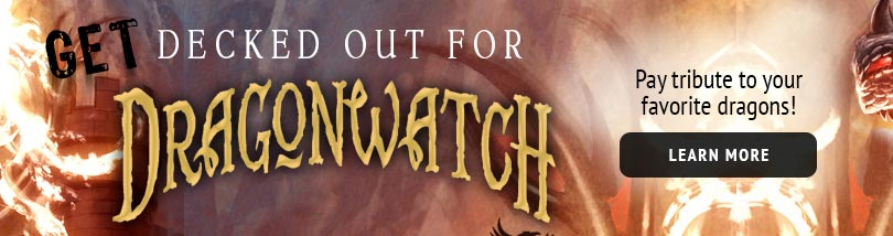 Get Decked Out for Dragonwatch