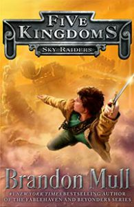 Five Kingdoms Book 1: Sky Raiders
